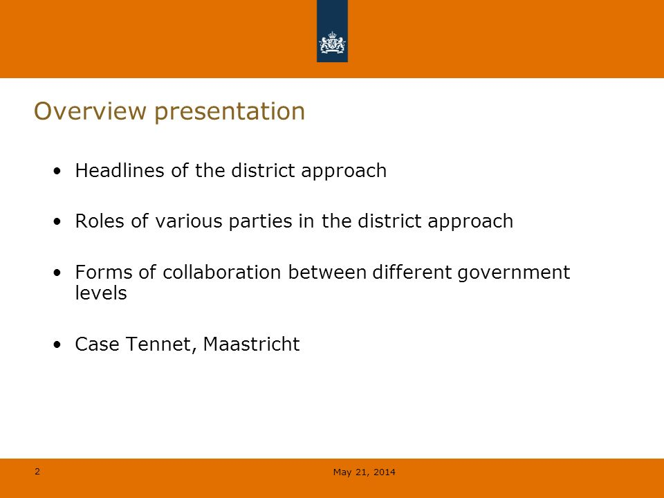 2 Overview presentation Headlines of the district approach Roles of various parties in the district approach Forms of collaboration between different government levels Case Tennet, Maastricht May 21, 2014
