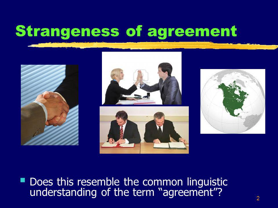 2 Strangeness of agreement Does this resemble the common linguistic understanding of the term agreement