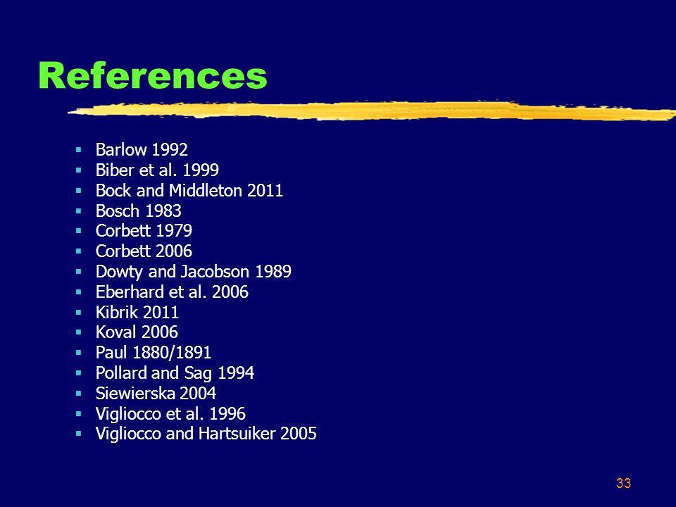33 References Barlow 1992 Biber et al.