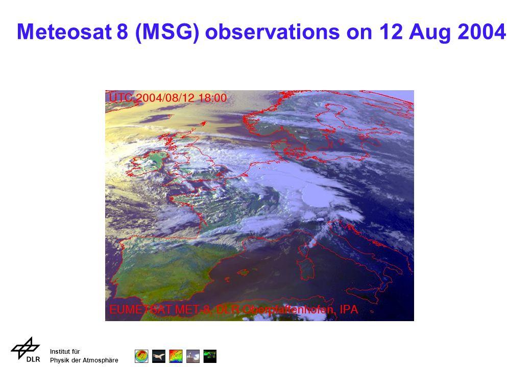 Institut für Physik der Atmosphäre Meteosat 8 (MSG) observations on 12 Aug 2004