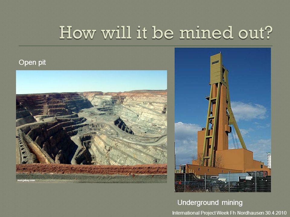 Underground mining Open pit International Project Week Fh Nordhausen 30.4.2010