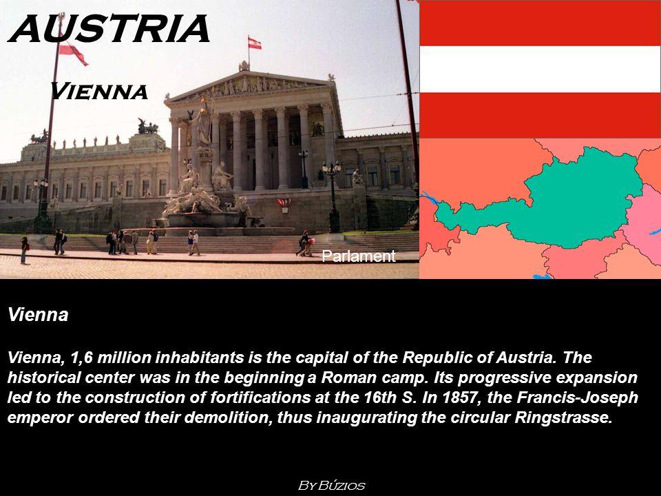 Vienna Vienna, 1,6 million inhabitants is the capital of the Republic of Austria.