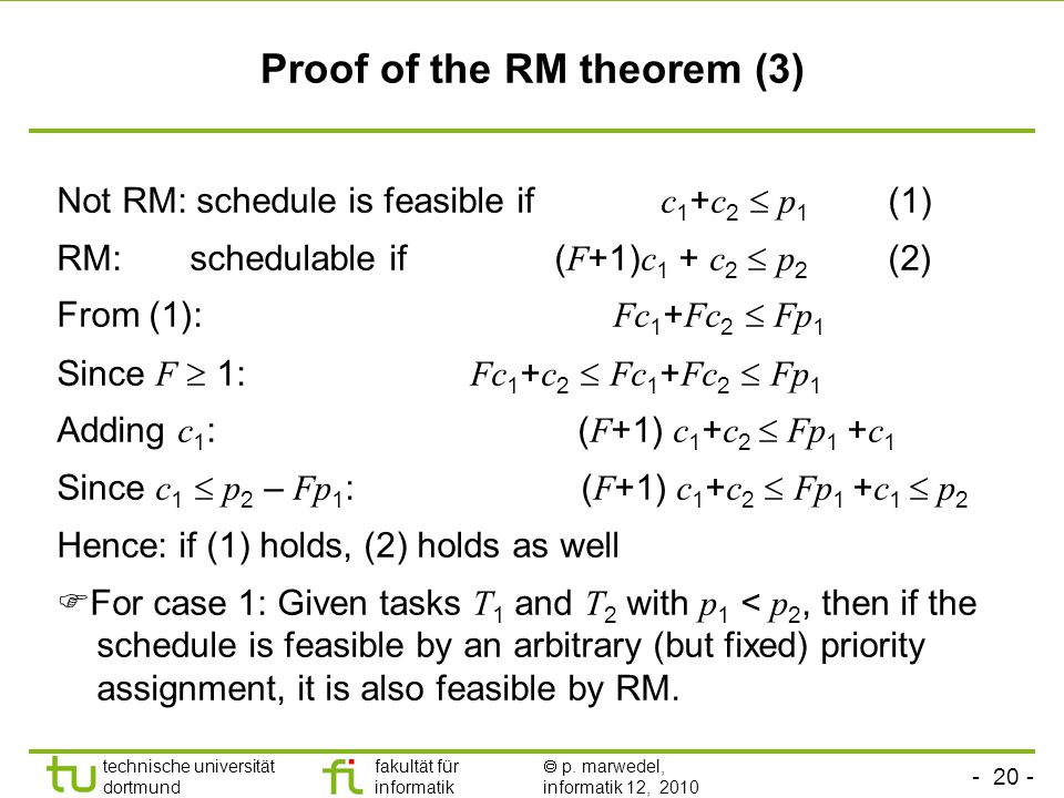 - 20 - technische universität dortmund fakultät für informatik p. marwedel, informatik 12, 2010 Proof of the RM theorem (3) Not RM: schedule is feasib