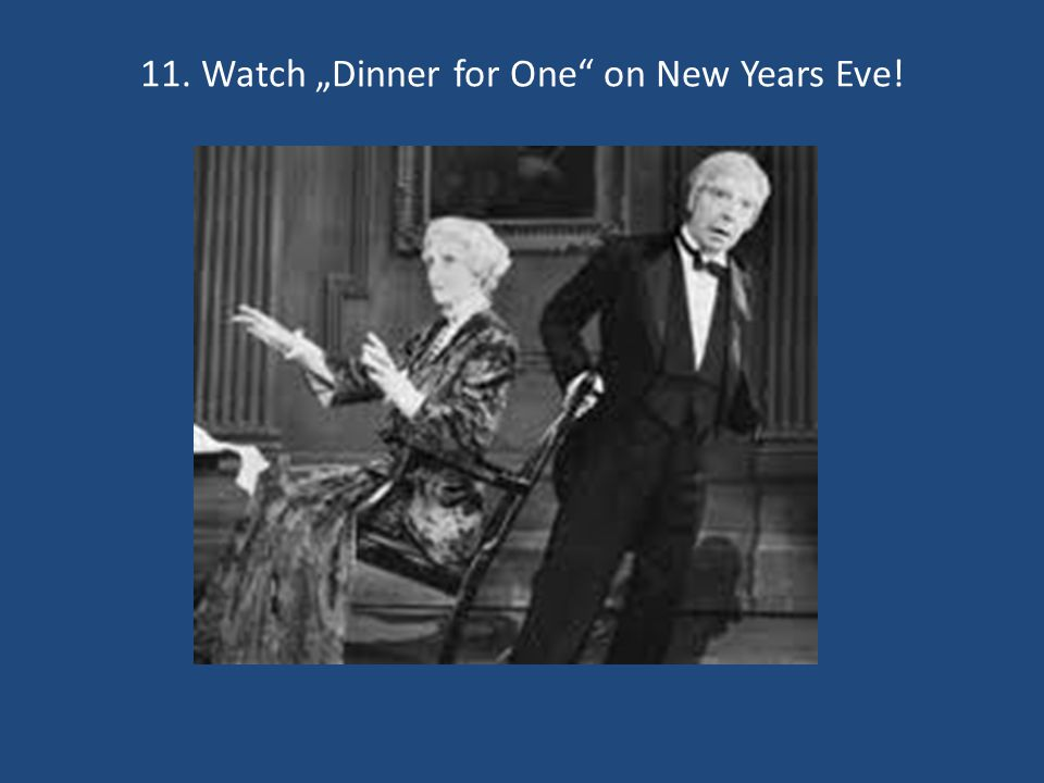 11. Watch Dinner for One on New Years Eve!