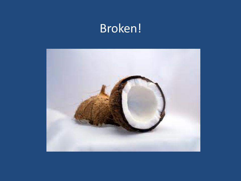 Broken!