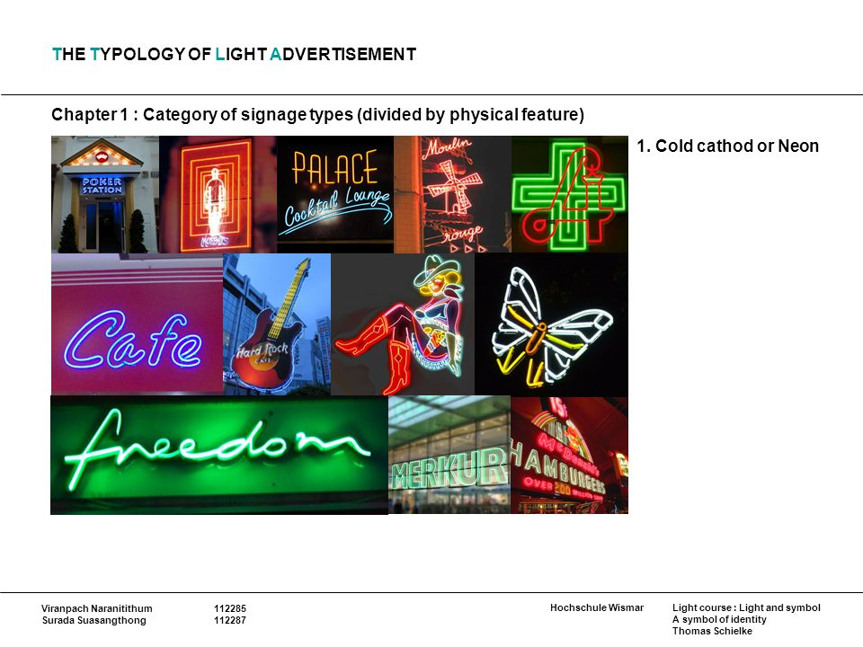 1. Cold cathod or Neon Chapter 1 : Category of signage types (divided by physical feature) Hochschule Wismar Viranpach Naranitithum112285 Surada Suasa