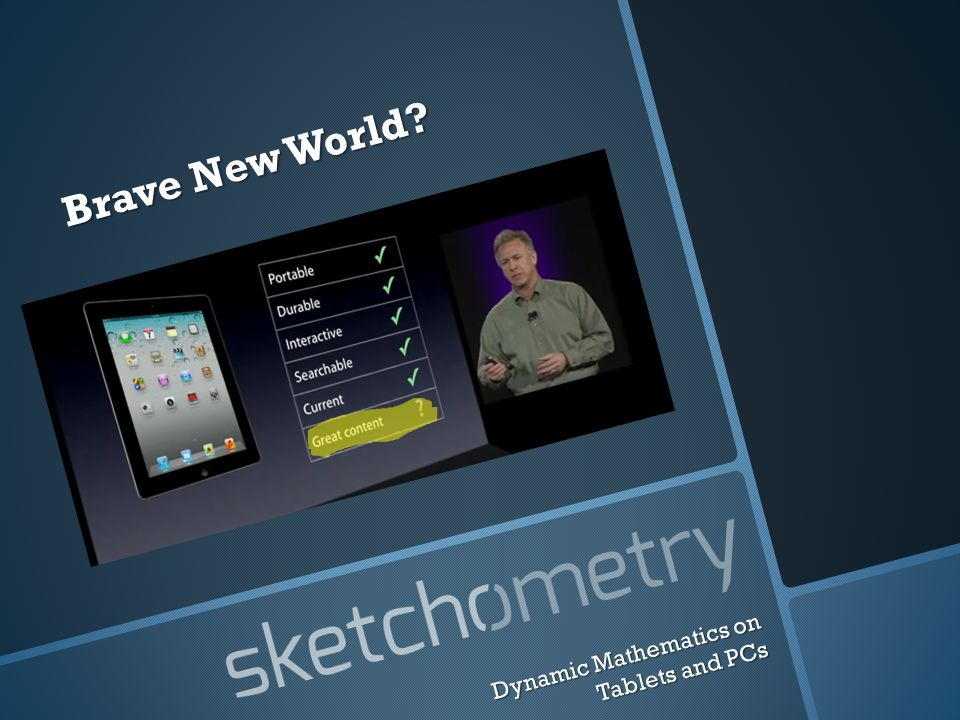 Dynamic Mathematics on Tablets and PCs Matthias Ehmann Carsten Miller http://sketchometry.org