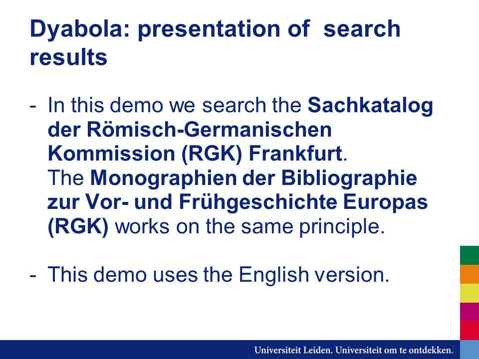 Dyabola: presentation of search results -In this demo we search the Sachkatalog der Römisch-Germanischen Kommission (RGK) Frankfurt. The Monographien