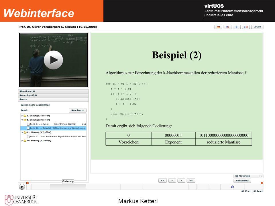 Markus Ketterl virtUOS Zentrum für Informationsmanagement und virtuelle Lehre Webinterface