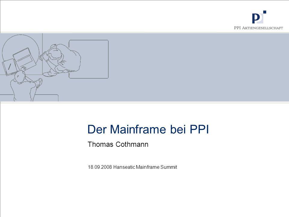 18.09.2008 Hanseatic Mainframe Summit Der Mainframe bei PPI Thomas Cothmann