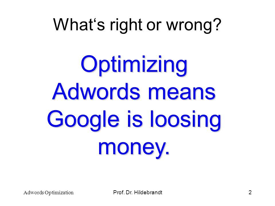 Prof. Dr. Hildebrandt3 Campaign Setting Words and Deeds Adwords Optimization