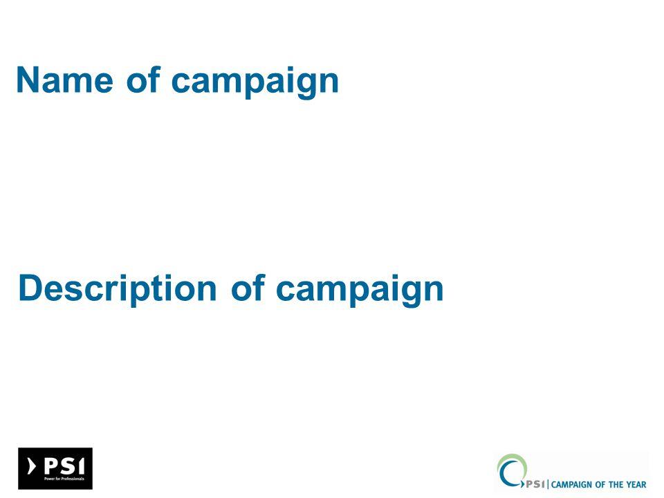 Name of campaign Description of campaign