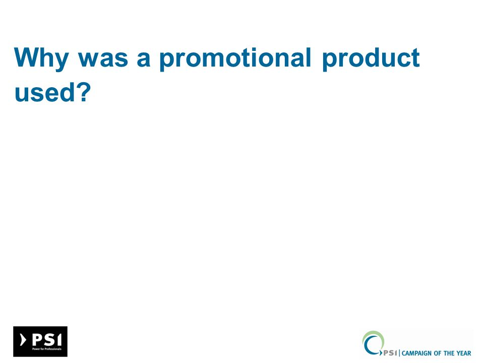 Why was a promotional product used?
