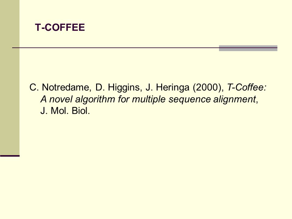 T-COFFEE C. Notredame, D. Higgins, J.