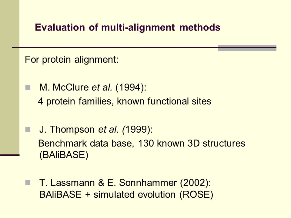 Evaluation of multi-alignment methods For protein alignment: M.