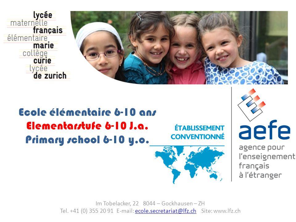 Ecole élémentaire 6-10 ans Elementarstufe 6-10 J.a.