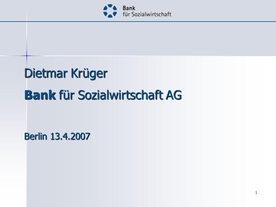 1 Dietmar Krüger Bank für Sozialwirtschaft AG Berlin 13.4.2007
