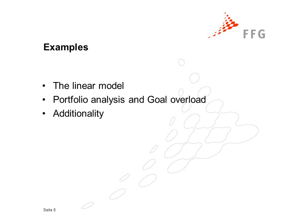Seite 6 Examples The linear model Portfolio analysis and Goal overload Additionality
