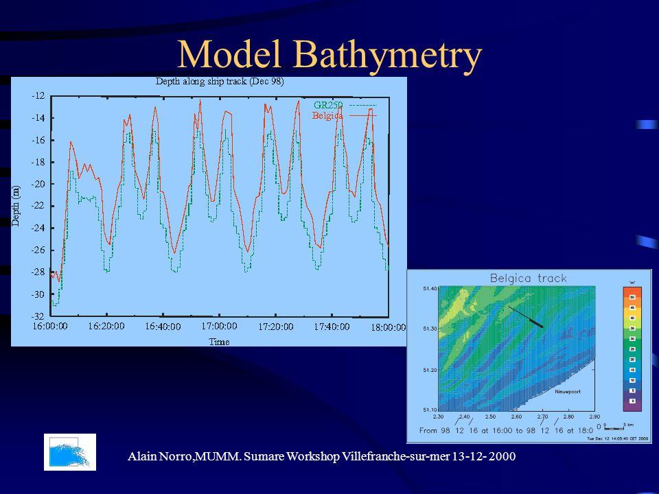 Model Bathymetry Alain Norro,MUMM. Sumare Workshop Villefranche-sur-mer 13-12- 2000