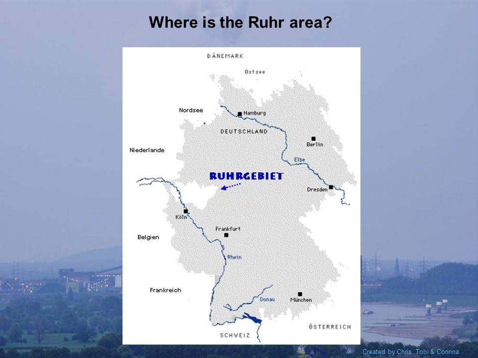 Created by Chris, Tobi & Corinna Where is the Ruhr area