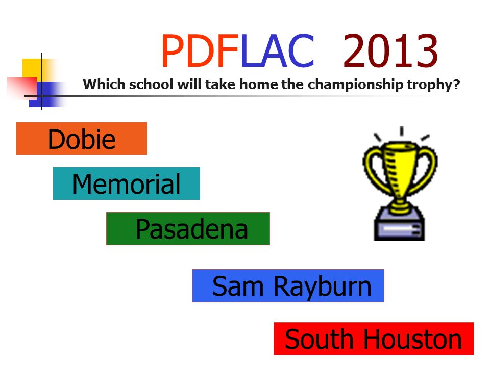 Dobie Pasadena Memorial PDFLAC 2013 Which school will take home the championship trophy.