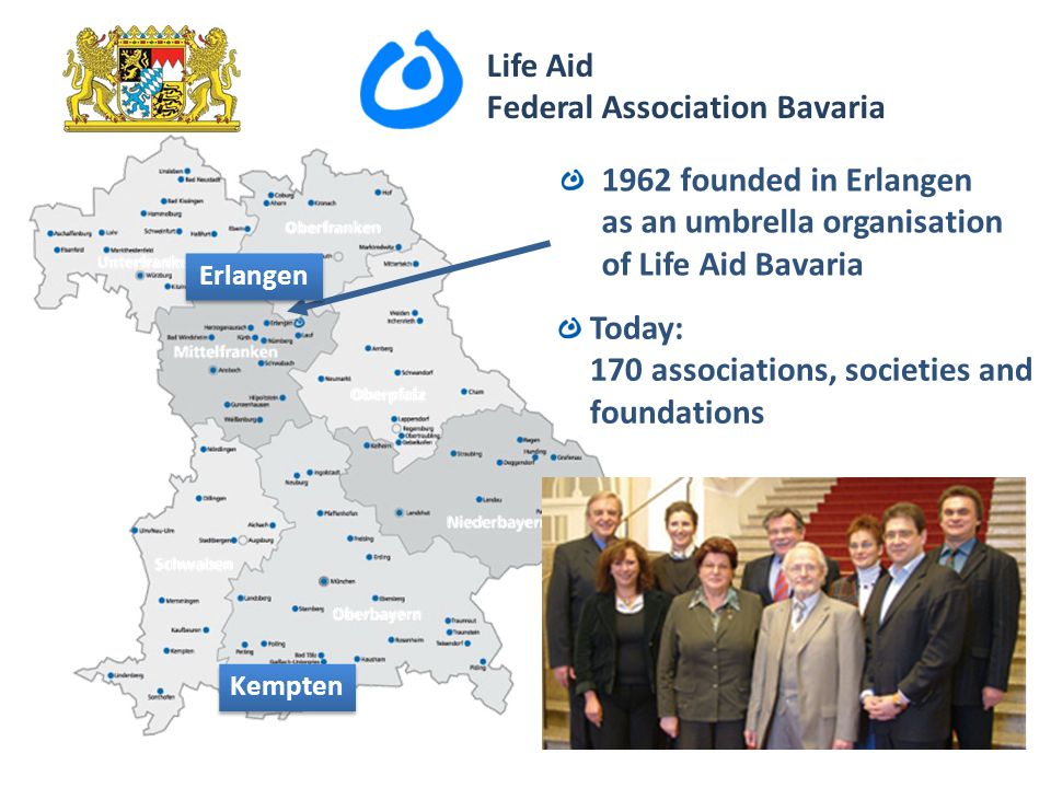 1962 founded in Erlangen as an umbrella organisation of Life Aid Bavaria Kempten Today: 170 associations, societies and foundations Landesverband Baye