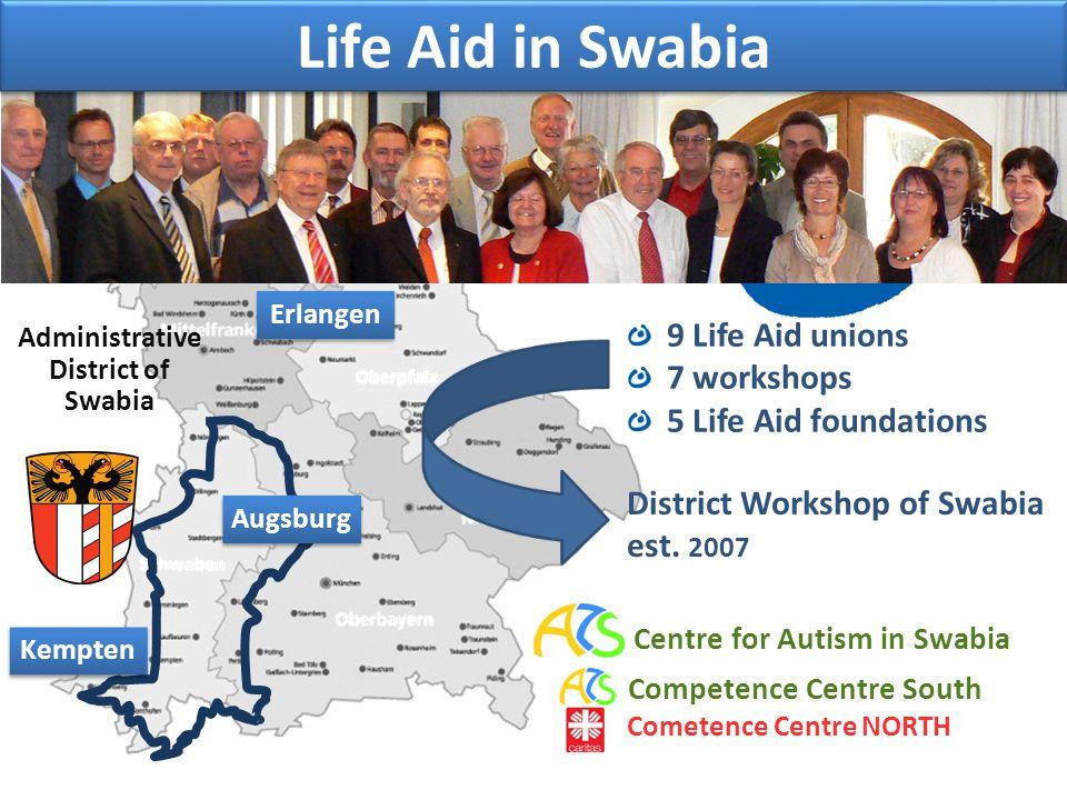 Erlangen Kempten 9 Life Aid unions 7 workshops 5 Life Aid foundations District Workshop of Swabia est. 2007 Centre for Autism in Swabia Cometence Cent