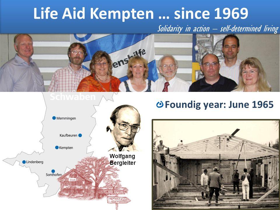 Lebenshilfe Kempten Foundig year: June 1965 Life Aid Kempten … since 1969 Solidarity in action – self-determined living Wolfgang Bergleiter