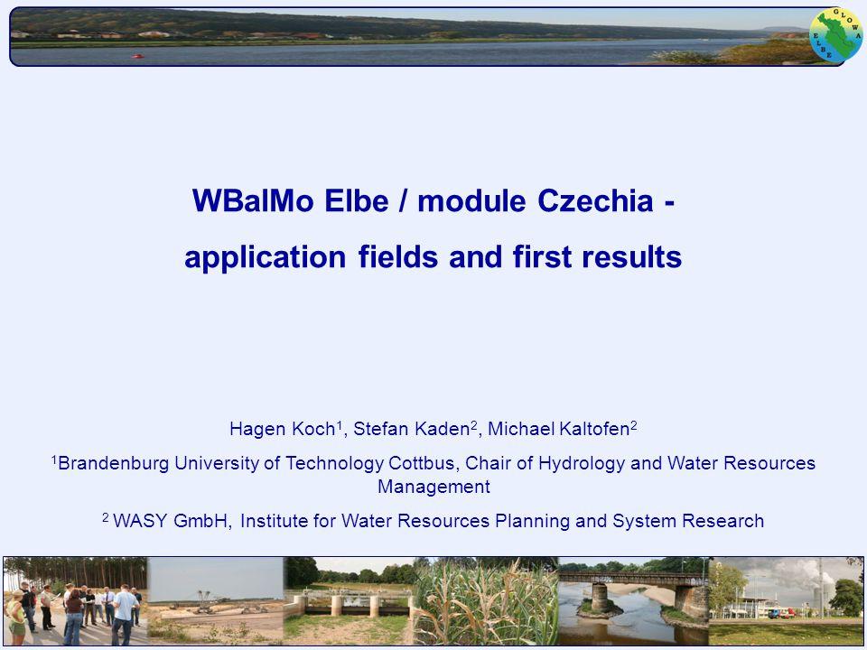 GLOWA-Elbe II Statuskonferenz 14. Dez. 2006 Potsdam Hagen Koch et al., BTU Cottbus Hagen Koch 1, Stefan Kaden 2, Michael Kaltofen 2 1 Brandenburg Univ