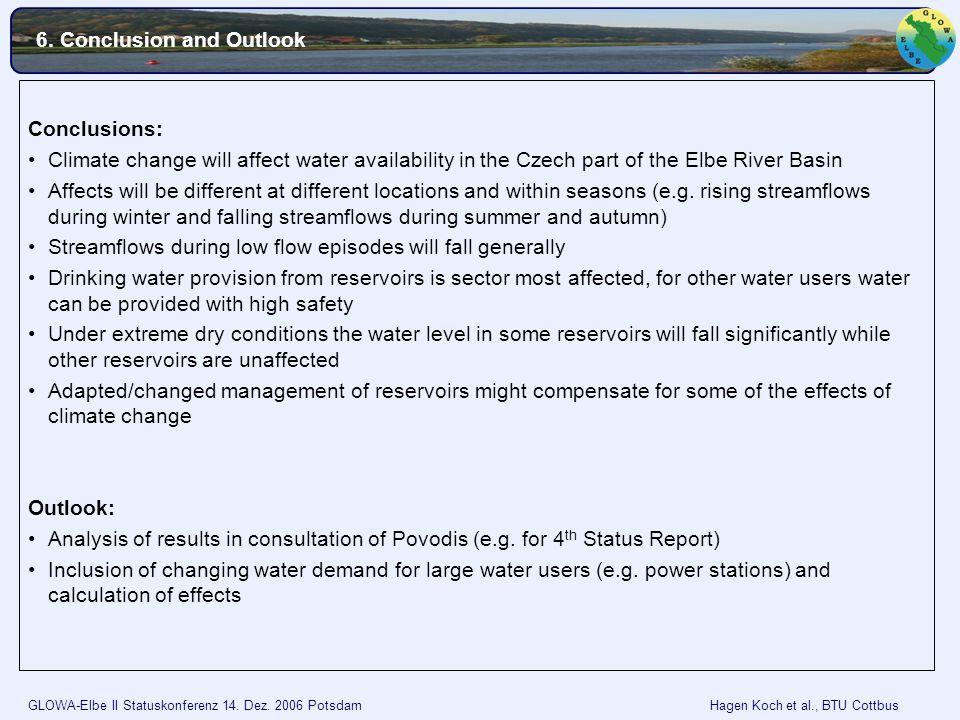 GLOWA-Elbe II Statuskonferenz 14. Dez. 2006 Potsdam Hagen Koch et al., BTU Cottbus Conclusions: Climate change will affect water availability in the C