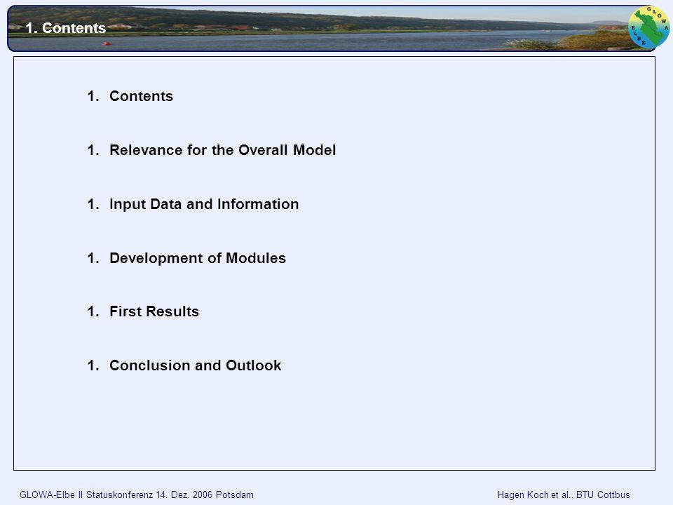 GLOWA-Elbe II Statuskonferenz 14. Dez. 2006 Potsdam Hagen Koch et al., BTU Cottbus 1.Contents 1.Relevance for the Overall Model 1.Input Data and Infor