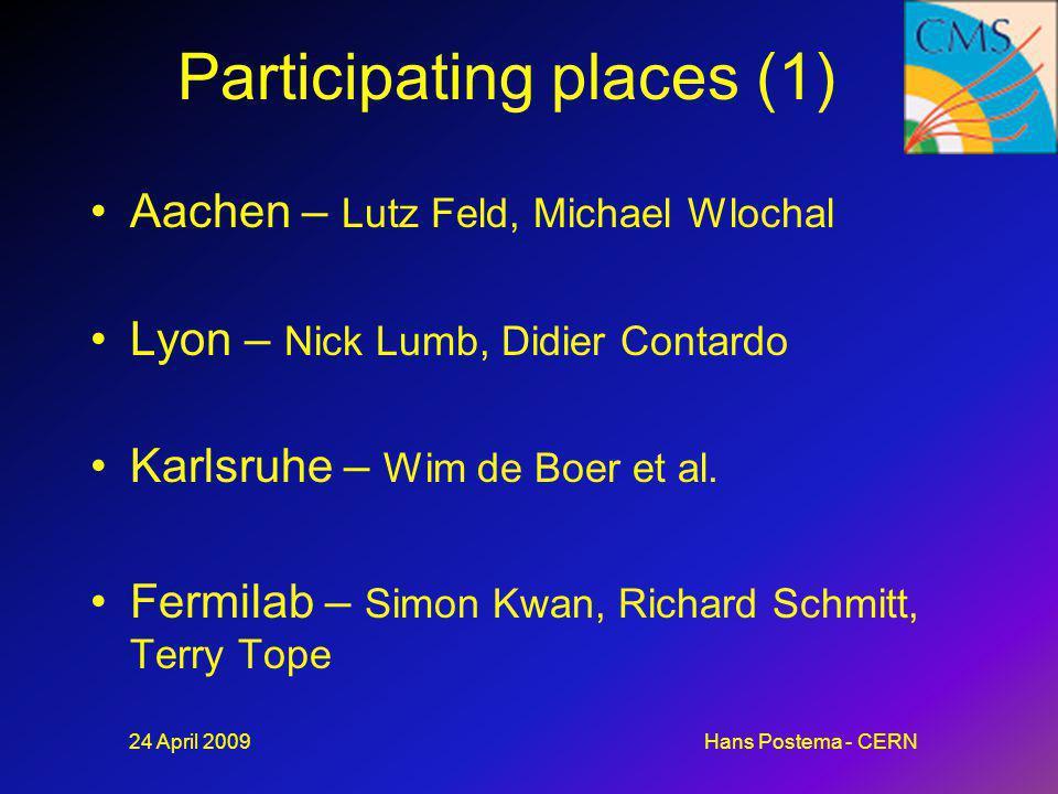 Participating places (1) Aachen – Lutz Feld, Michael Wlochal Lyon – Nick Lumb, Didier Contardo Karlsruhe – Wim de Boer et al. Fermilab – Simon Kwan, R