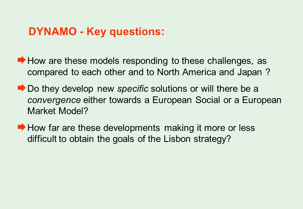 DYNAMO - Key questions: How are these models responding to these challenges, as compared to each other and to North America and Japan .