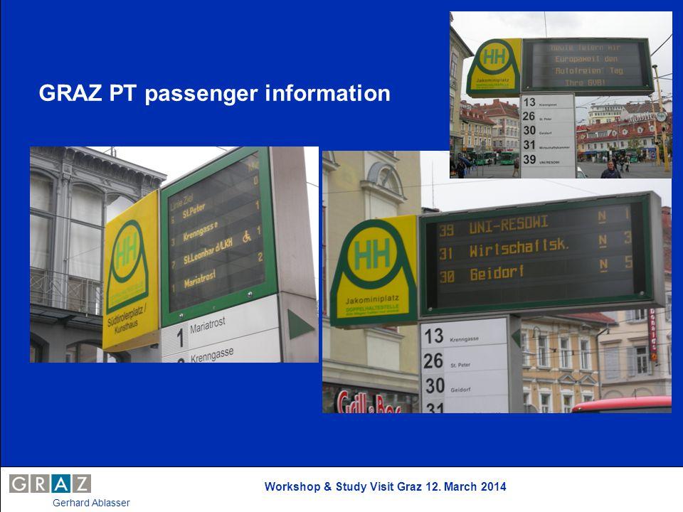 Workshop & Study Visit Graz 12. March 2014 Gerhard Ablasser GRAZ PT passenger information