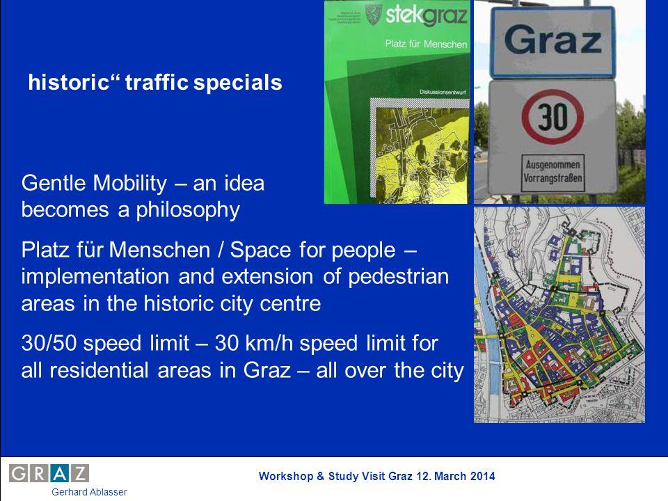 Workshop & Study Visit Graz 12. March 2014 Gerhard Ablasser historic traffic specials Gentle Mobility – an idea becomes a philosophy Platz für Mensche