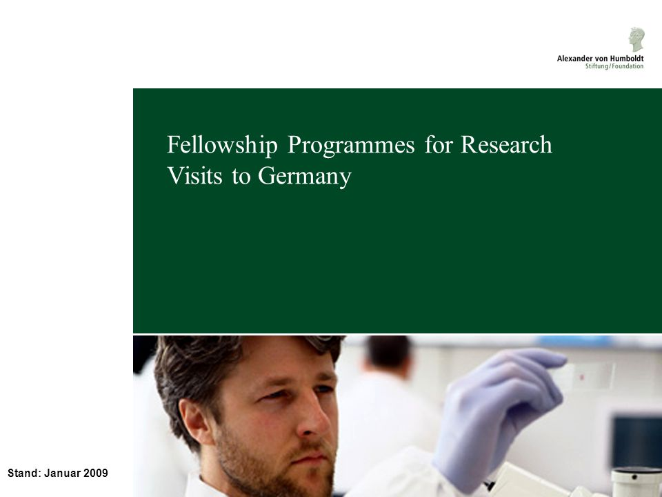 Stand: Januar 2009 Fellowship Programmes for Research Visits to Germany