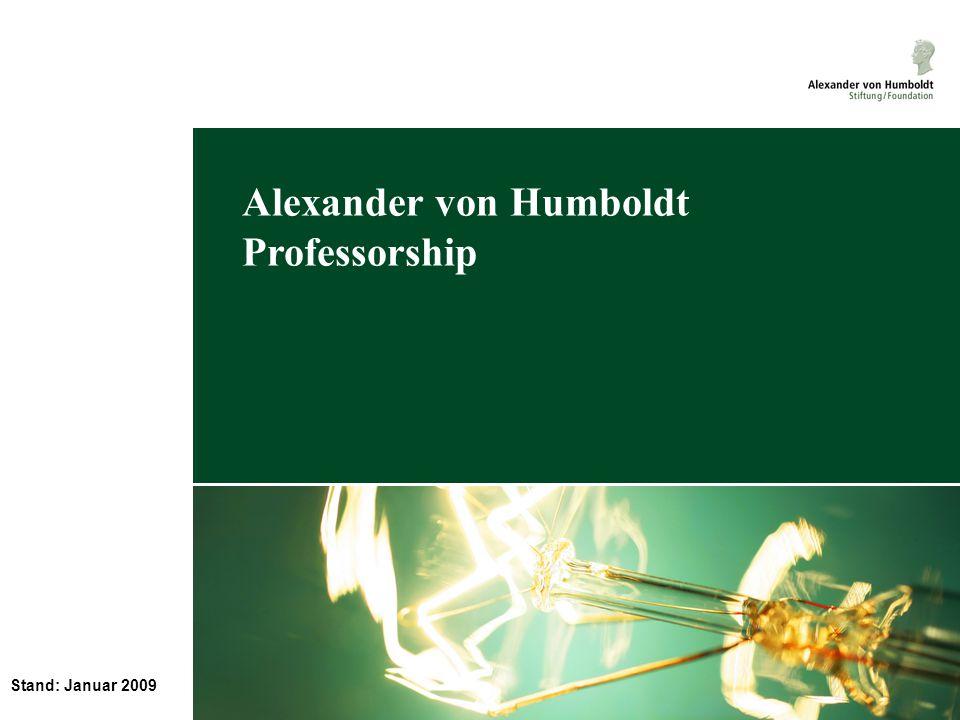 Stand: Januar 2009 Alexander von Humboldt Professorship