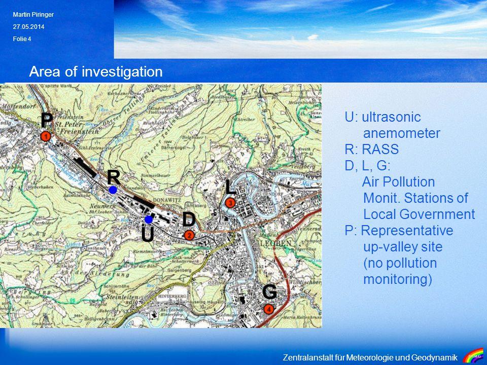 Zentralanstalt für Meteorologie und Geodynamik Area of investigation 27.05.2014 Martin Piringer Folie 4 U: ultrasonic anemometer R: RASS D, L, G: Air Pollution Monit.