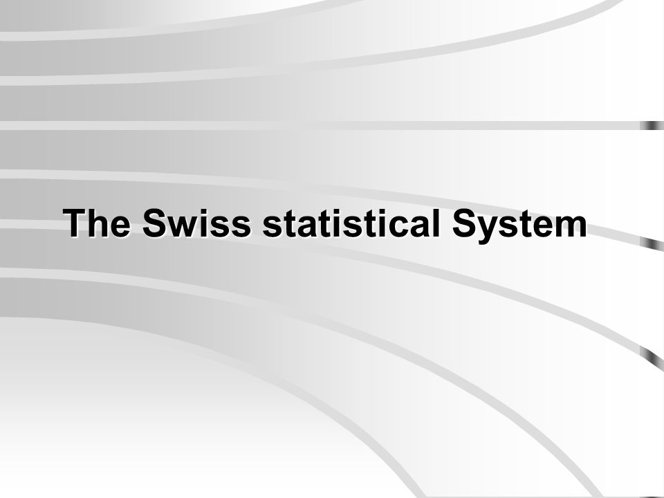 The Swiss statistical System