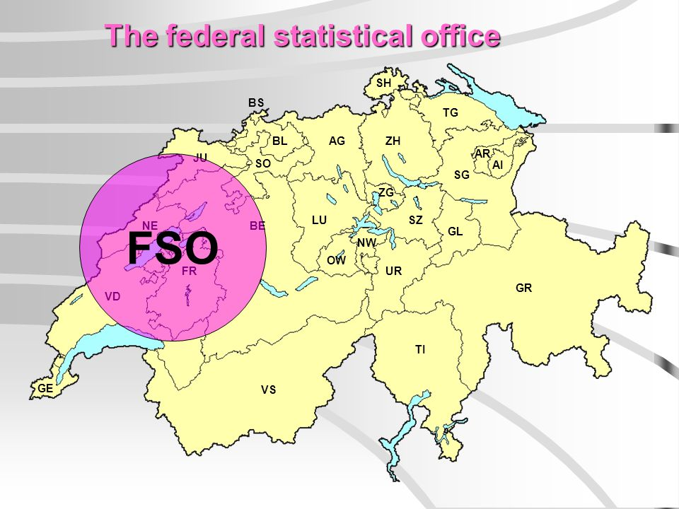 GE NE FR BE JU LU TI GR VS UR AG TG SG AR AI SZ GL SH ZG SO BL BS ZH VD OW NW The federal statistical office FSO