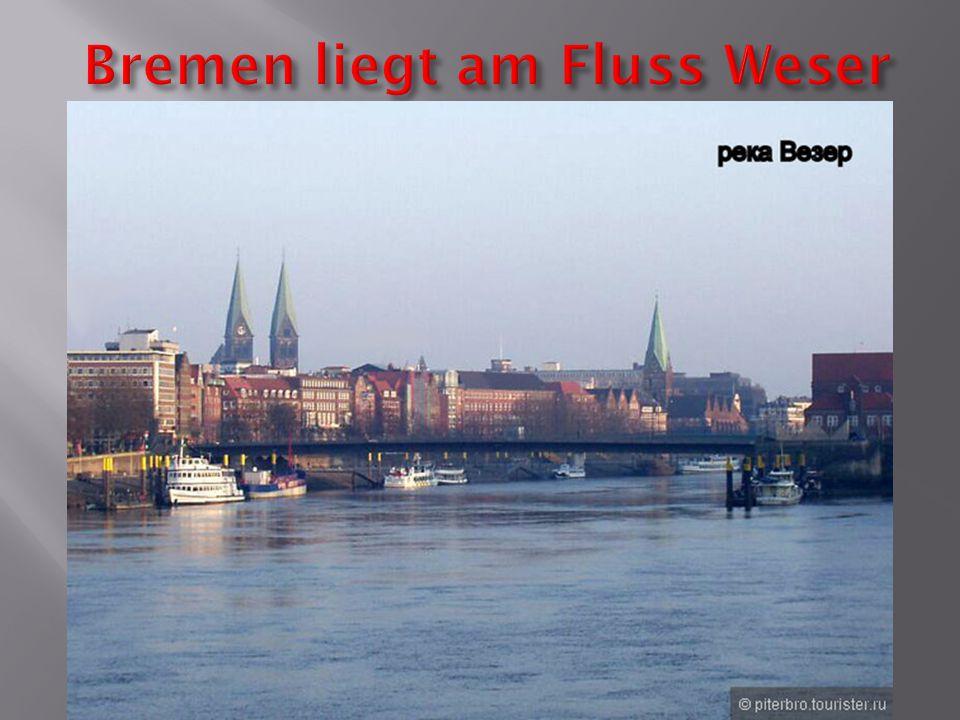 Bremen liegt am Fluss Weser Bremen liegt am Fluss Weser