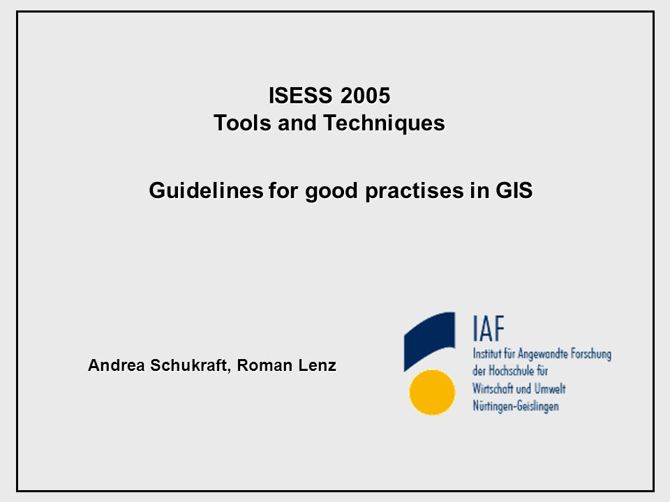 Guidelines for good practices in GIS - Contents - Andrea Schukraft, Roman Lenz Page 22