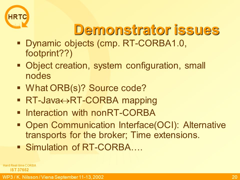 HRTC IST 37652 Hard Real-time CORBA WP3 / K. Nilsson / Viena September 11-13, 200219 Sensor fusion and control
