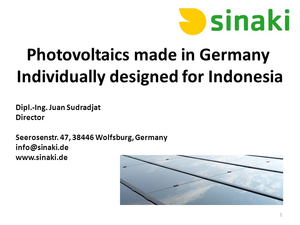 Photovoltaics made in Germany Individually designed for Indonesia Dipl.-Ing.