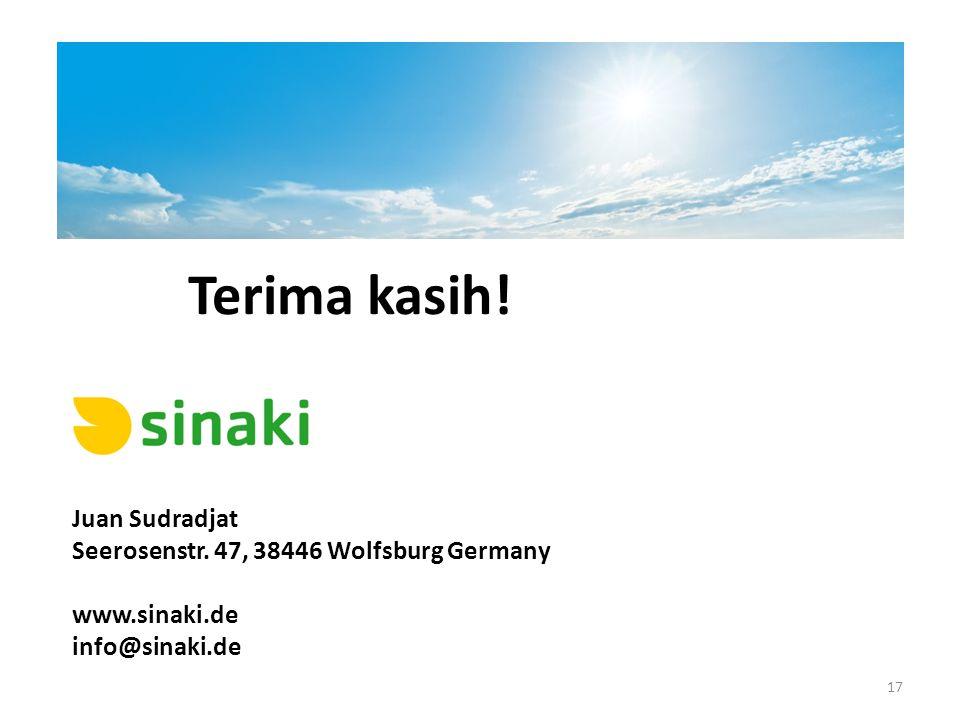 Terima kasih! Juan Sudradjat Seerosenstr. 47, 38446 Wolfsburg Germany www.sinaki.de info@sinaki.de 17