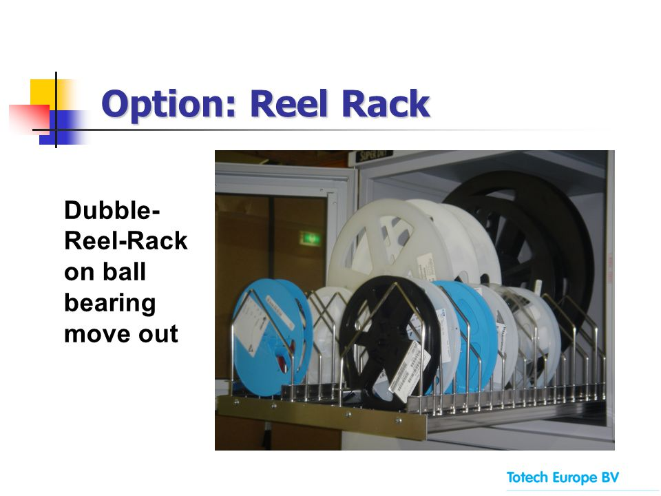 Option: Reel Rack Option: Reel Rack Dubble- Reel-Rack on ball bearing move out