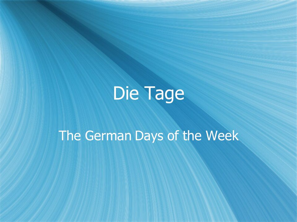 Die Tage The German Days of the Week