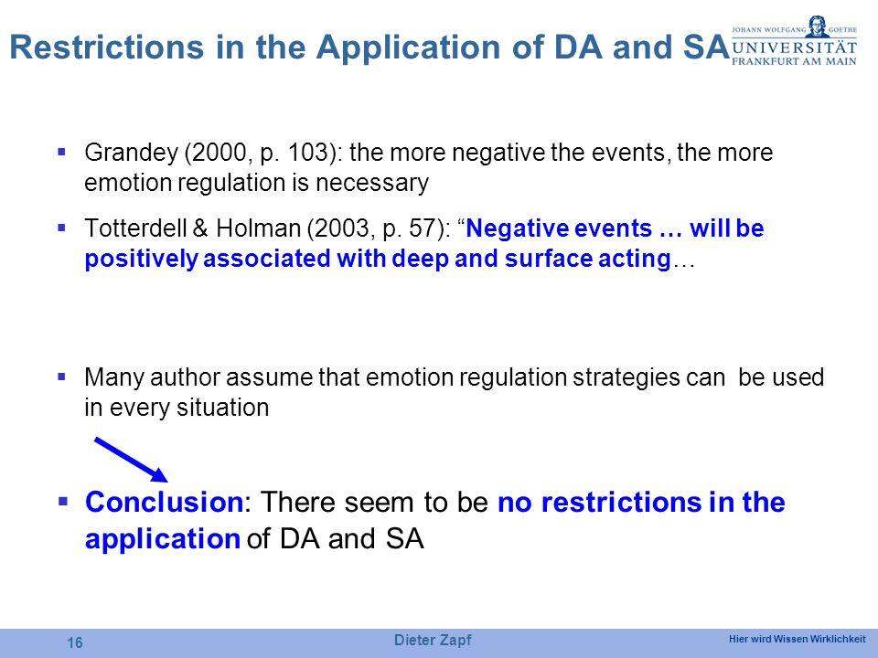 Hier wird Wissen Wirklichkeit Dieter Zapf 16 Restrictions in the Application of DA and SA Grandey (2000, p.