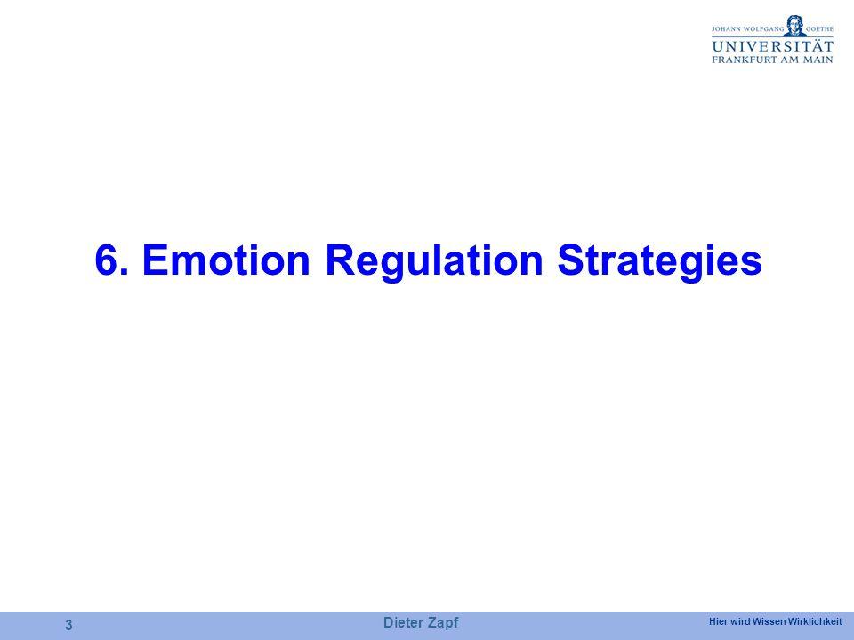 Hier wird Wissen Wirklichkeit Dieter Zapf 3 6. Emotion Regulation Strategies