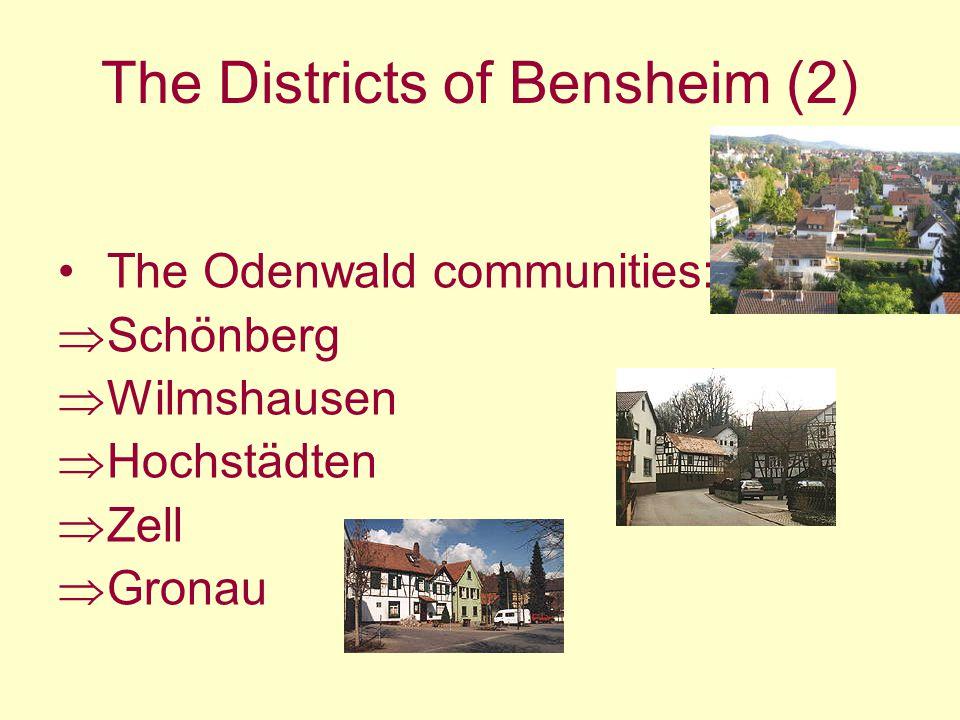 The Districts of Bensheim (2) The Odenwald communities: Schönberg Wilmshausen Hochstädten Zell Gronau